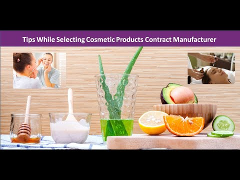 Tips While Selecting Cosmetic Products Contract Manufacturer