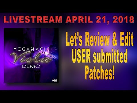April 21, 2018 - Let's Review User Created VIOLA Patches + Customer Q's