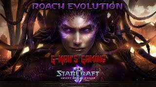 G-Man's Gaming - StarCraft 2: Heart of the Swarm - Roach Evolution