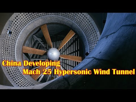 China Developing Mach 25 Hypersonic Wind Tunnel For Testing Super-Fast Airplanes