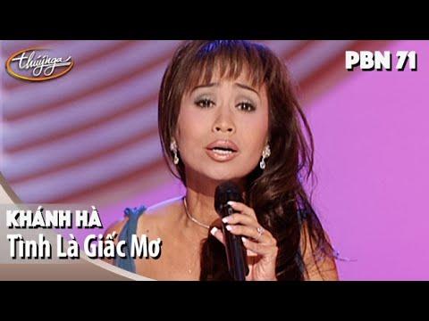 PBN 71 | Khánh Hà - Tình Là Giấc Mơ