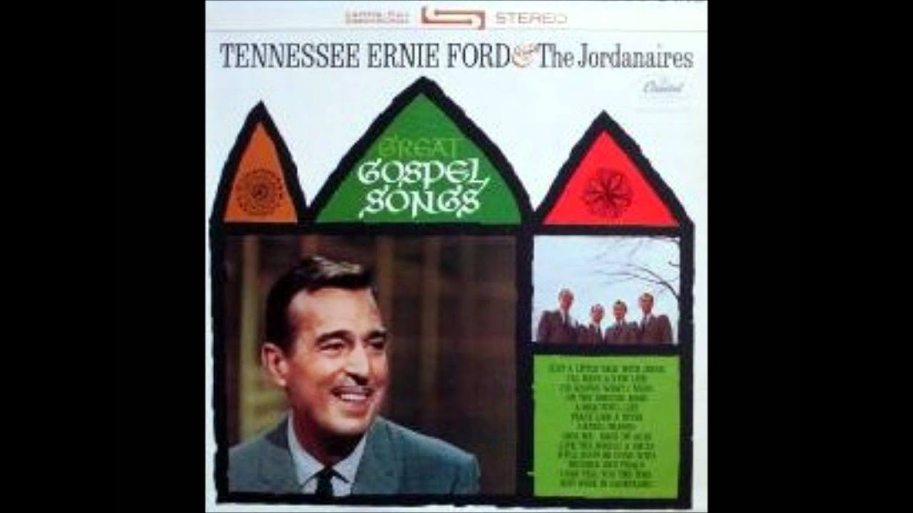 Tennessee Ernie Ford Gospel Songs Youtube