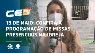 13 DE MAIO: Confira a programação de missas presenciais na igreja de Fátima
