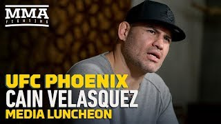 UFC Phoenix: Cain Velasquez Says He Would Have Left MMA If UFC Contract Didn't 'Make Sense'