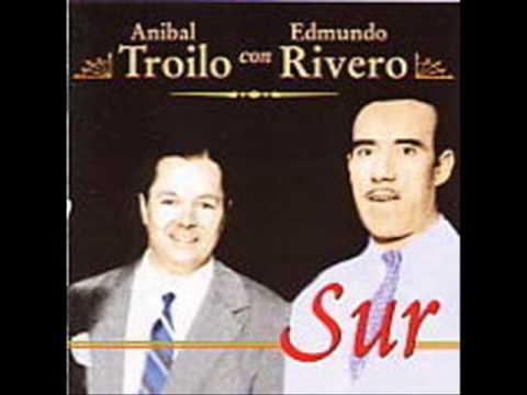 ANIBAL TROILO EDMUNDO RIVERO EL ULTIMO ORGANITO