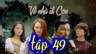 Về nhà đi con tập 49 |phim truyền hình vtv1