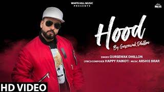 Hood – Gursewak Dhillon Ft Happy Raikoti Video HD