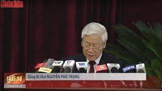 Toàn văn phát biểu bế mạc Hội nghị Trung ương 7 khóa XII của Tổng Bí thư Nguyễn Phú Trọng