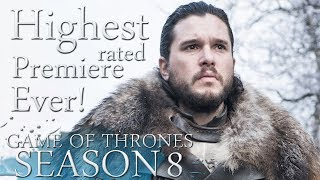 Game of Thrones Season 8 Premiere - The Biggest Premiere of the Series!