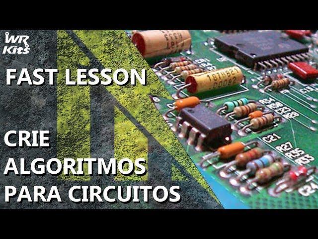 CRIE ALGORITMOS PARA SOLUÇÃO DE CIRCUITOS | Fast Lesson #150