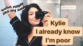 Kylie Jenner making us feel poor AGAIN for 7 minutes.