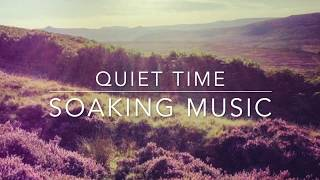 Quiet Time Relaxing Soaking Music / Soothing Worship / Healing Music / Ambient music