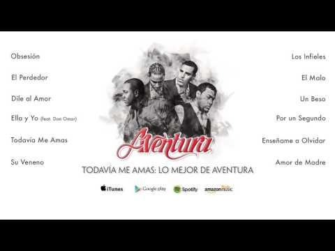 Aventura - Todavía Me Amas: Lo Mejor de Aventura (Álbum Completo)