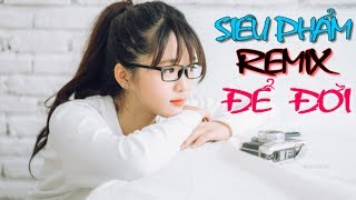 Liên Khúc Nhạc Trẻ Remix Hay Nhất 2018 Tuyển Chọn - lk nhạc trẻ Remix 2018 - Nonstop - Nhạc DJ