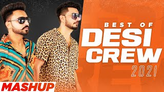 Best of DESI CREW Songs Mashup 2021