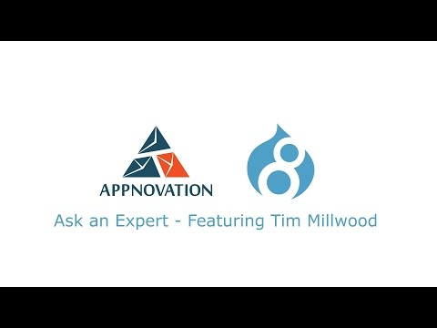 Ask an Expert - Drupal 8 with Tim Millwood