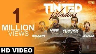 Tinted Windows – Gee Cee Ft Ravish Khanna