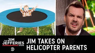 Overprotective Parents Really Need to Chill - The Jim Jefferies Show