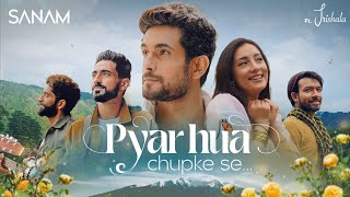 Pyar Hua Chupke Se – Sanam Video HD