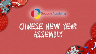 Chinese New Year Assembly 2021