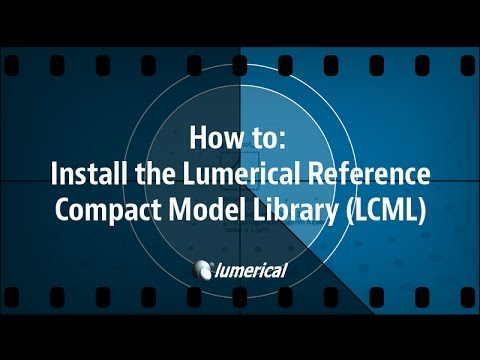 How to: Install the Lumerical reference compact model library (LCML)