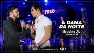 A Dama da Noite - Fred e Gustavo