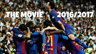 FC Barcelona - WE WILL BE BACK | THE MOVIE 2016/17 | HD (ONLY PC)