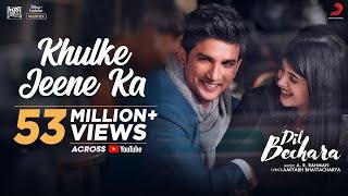 Dil Bechara- Khulke Jeene Ka official video song- Sushant,..