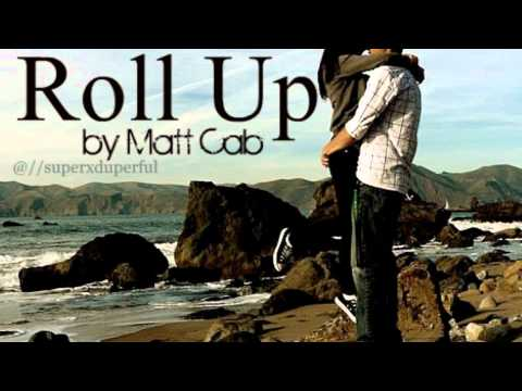 Roll Up - Matt Cab