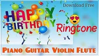 Happy Birthday Song Ringtone New 2019 | Flute Piano Violin Guitar Instrumental Version