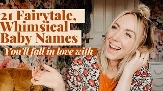21 Whimsical Baby Names Straight Out Of A Fairytale  | Unique Baby Names for boys & girls | SJ STRUM