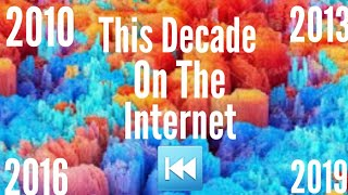 This Decade On The Internet (2010s Rewind)