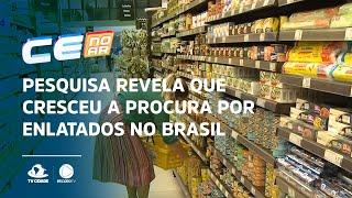 Pesquisa revela que cresceu a procura por enlatados no Brasil
