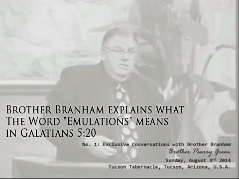 "Brother Branham explains what ""Emulations"" means in Galatians 5:20 to Brother Pearry Green"