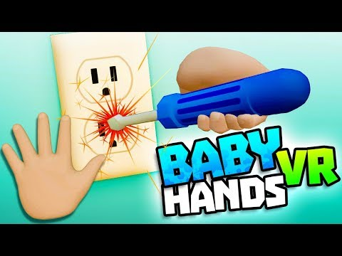 BABY TESTS POWER SOCKET WITH SCREWDRIVER - Baby Hands VR Gameplay - VR HTC Vive Gameplay