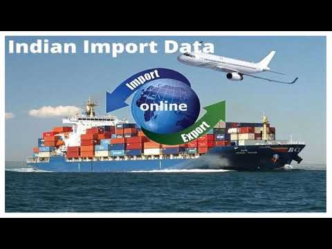 India Import Data for Tracking Business Activities of Indian Importers