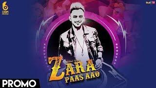Zara Paas Aao – Teaser – Millind Gaba