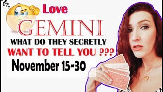 """GEMINI, """"WHAT DO THEY SECRETLY WANT TO TELL YOU"""" NOVEMBER 15-30 SPY ON THEM LOVE READING"""