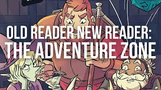 OLD READER NEW READER: The Adventure Zone