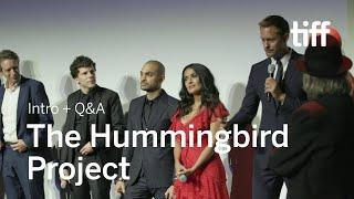 THE HUMMINGBIRD PROJECT Cast and Crew Q&A   TIFF 2018
