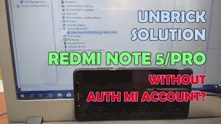 Unbrick Redmi Note 5 Pro Redmi Note 5 Hard-Bricked/Dead Anti