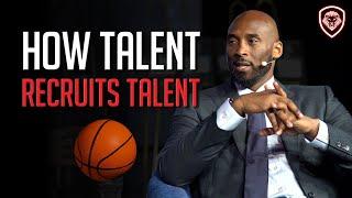How Kobe Bryant Recruits Talent