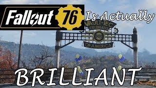 Fallout 76 Is Actually BRILLIANT