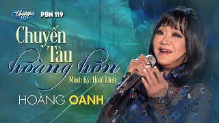 Hoàng Oanh - Chuyến Tàu Hoàng Hôn (Minh Kỳ, Hoài Linh) PBN 119