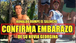 CRISTIANO RONALDO rompe el silencio y CONFIRMA EMBARAZO de su NOVIA GEORGINA RODRÌGUEZ
