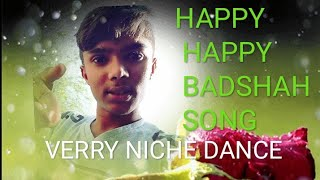 Happy Happy badshah song in verry niche dance