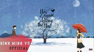 Yêu Người Không Thể Yêu - Bình Minh Vũ ft Mr.Siro    Lyrics Video