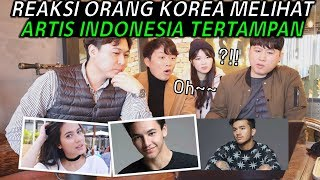 REAKSI ORANG KOREA MELIHAT ARTIS INDONESIA TERCANTIK DAN TERGANTENG - 인도네시아 여자 남자 연예인을 본 한국인 반응