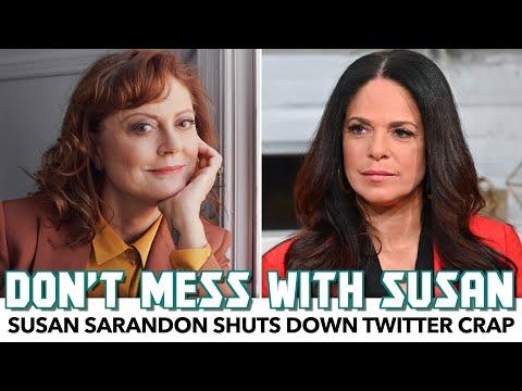 Susan Sarandon Shuts Down Twitter Crap