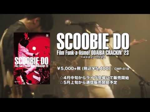 SCOOBIE DO『Film Funk-a-lismo! ODAIBA CRACKIN' 23』TRAILER